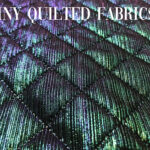 9 SHINY QUILTED FABRICS